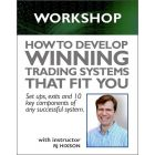How To Develop Winning Trading Systems That Fit You Workshop