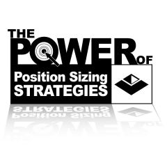 The Power of Position Sizing Strategies: SQN Secrets Revealed