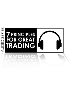 Seven Principles of Great Trading Audio Series