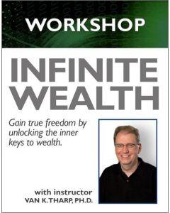 Infinite Wealth Workshop