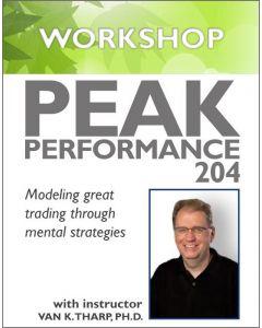 Peak Performance 204 - Modeling Great Trading Through Mental Strategies ~ Coming 2019